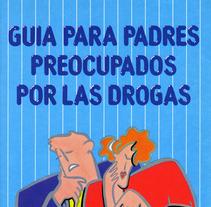 Guía para padres preocupados por las drogas. A Design, Illustration, and Advertising project by Juan  Ibáñez - 10-12-2009