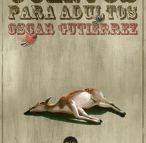CUENTOS PARA ADULTOS. A Design, Illustration, and Advertising project by oscar gutierrez gonzalez - Jan 28 2010 12:47 PM