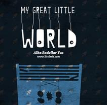 My great little world. Un proyecto de Diseño, Ilustración, Motion Graphics y 3D de Alba Rodellar         - 01.09.2010