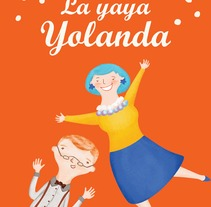 La Yaya Yolanda. A Illustration project by Raquel Ares Rúa         - 15.03.2012