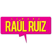 SEMANA RAÚL RUIZ. A Advertising project by diedroguett         - 27.05.2012