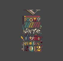 Logotipos y Propuestas para Promoción Arte y Diseño 2012. Um projeto de Design e Ilustração de Alberto Pinto         - 28.09.2012