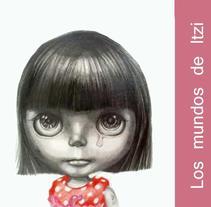 Los mundos de Itzi. Un proyecto de Diseño e Ilustración de Itziar Rincón Serrano         - 02.10.2012