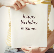 Happy birthday mamma . A Design project by Stefania Servidio         - 22.02.2013
