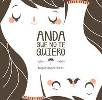 Anda que no te quiero. A Illustration project by Marta García Pérez         - 10.09.2013