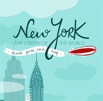 The citizen of the World - NYC travel guide. Un proyecto de Diseño e Ilustración de ana seixas         - 10.11.2013