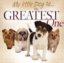 MY LITTLE DOG IS…. Un proyecto de Diseño, Ilustración y Publicidad de Adalaisa  Soy - Martes, 04 de septiembre de 2012 00:00:00 +0200