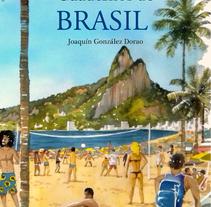 Cuaderno de Viajes de Brasil. Un proyecto de Ilustración de JOAQUIN GONZALEZ DORAO - 25-03-2014