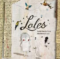 LOLES. Un proyecto de Ilustración de Julio Antonio Blasco López         - 31.12.2010