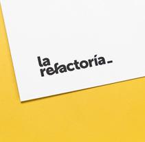 La Refactoría. Un proyecto de Br, ing e Identidad y Diseño Web de Mubien Studio  - 12-05-2014