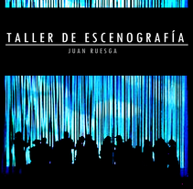 Taller de escenografía. Un proyecto de Diseño, Cine, vídeo, televisión, Arquitectura, Bellas Artes, Diseño de iluminación y Escenografía de Alicia Blasco - 10-09-2014
