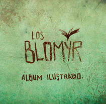 Los Blomyr. Álbum ilustrado infantil. A Illustration project by Ebenezer Sivianes         - 14.09.2014