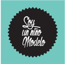 Soy Un Niño Modelo - Identidad . Un proyecto de Br e ing e Identidad de VONDEE  - 15-09-2015