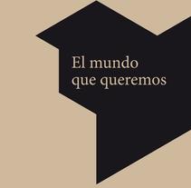 El mundo que queremos. Um projeto de Design editorial e Design gráfico de Germán Gómez Arranz - 29-08-2015