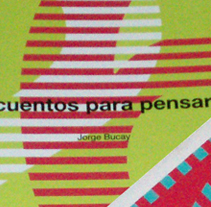 Colección de Libros de Jorge Bucay | Col·lecció de Llibres de Jorge Bucay | Books collection of Jorge Bucay. Um projeto de Design, Design editorial e Design gráfico de Jordi Puigoriol Masramon         - 28.04.2007