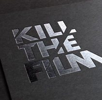 Kill the film. A Br, ing, Identit, Art Direction, Design, and Graphic Design project by le  dezign - Dec 02 2015 12:00 AM