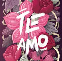 Te Amo.. Un proyecto de Ilustración y Caligrafía de Charringo  - 04-05-2016