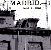 Madrid.-1. A Illustration, and Comic project by Luis F. Sanz - 06-01-2015