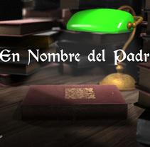 Shortfilm- En nombre del padre. Um projeto de 3D e Animação de Robert Batalle         - 07.07.2016