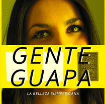 'GENTE GUAPA' Cortometraje.. Um projeto de Cinema de Daniel Pérez Sánchez - 10-03-2016