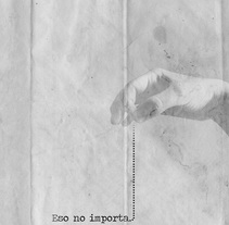 Eso no importa. A Design, Illustration, Photograph, Collage, and Street Art project by Javier Guerrero         - 19.10.2016