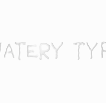 Watery Type. A 3D, Graphic Design, T, and pograph project by Andrea Lacueva         - 08.11.2016