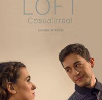 'Loft' (Casualirreal) FashionFilm. Um projeto de Cinema, Vídeo e TV, Moda, Pós-produção e Vídeo de Nai Ortega Goikolea         - 19.02.2016