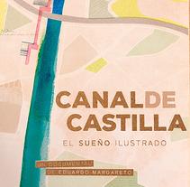 Cartel CANAL DE CASTILLA. Un proyecto de Diseño y Diseño gráfico de Laura Asensio         - 21.11.2016