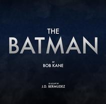 The Batman by Bob Kane. Un proyecto de 3D, Diseño de personajes y Diseño de juegos de Juanma Díaz Bermúdez         - 02.12.2016