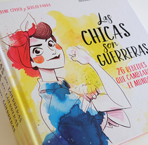 Las Chicas son Guerreras. A Illustration project by Núria  Aparicio Marcos - Dec 13 2016 12:00 AM