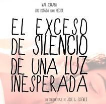 Créditos de El Exceso de Silencio de una Luz Inesperada. A Film project by laura garcía de la puente - 15-12-2016