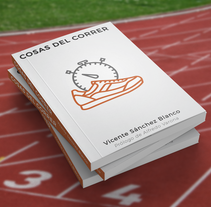 Cosas del correr. A Writing project by vicentesanchezblanco         - 31.03.2017