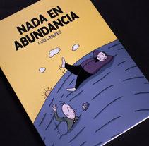 Nada en Abundancia. A Illustration, and Comic project by Luis Linares Izquierdo - 07-04-2017