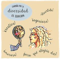 Campaña por la diversidad de elogios. Un proyecto de Ilustración, Diseño gráfico e Infografía de Javier  A.G. - 10-05-2017