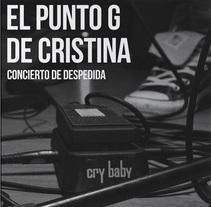 Concierto despedida El Punto G de Cristina. Um projeto de Direção de arte e Design gráfico de Mónica Ríos Herrera         - 09.04.2016