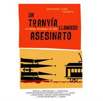 Un tranvía llamado asesinato (corto completo + poster + trailer). A Film, Video, TV, and Post-Production project by Mateu March Vilanova         - 01.06.2016
