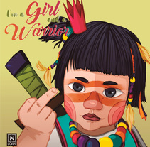 I'm a girl and a warrior. Un proyecto de Ilustración de Natalia Martín         - 28.12.2017