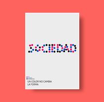 Afiche Un color no cambia la forma. Un proyecto de Diseño, Publicidad, Dirección de arte, Br, ing e Identidad, Arte urbano, Social Media y Diseño de iconos de Crow          - 08.02.2018