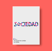 Afiche Un color no cambia la forma. A Design, Advertising, Art Direction, Br, ing, Identit, Street Art, Social Media&Icon design project by Crow          - 08.02.2018