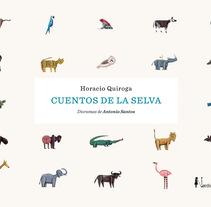 ANTONIO SANTOS · Cuentos de la selva. A Design, Illustration, and Editorial Design project by PENCIL·ILUSTRADORES         - 16.03.2018