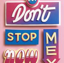 Hey, don't stop me now!. Um projeto de Fotografia, Artesanato, Design gráfico, Tipografia, Papercraft e Lettering de Agustina Gastaldi Ferrario         - 10.11.2017